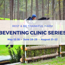 Featured Activity: Advanced level eventer Babette Lenna will be offering a series of intensive clinics at Rest & Be Thankful Farm throughout the season based around key training themes that apply to riders and horses of all levels. Individualized lessons, lectures, demonstrations and progressive coaching throughout the season make this a great opportunity for riders looking to add structure and depth to their training this year! Click here to learn more.